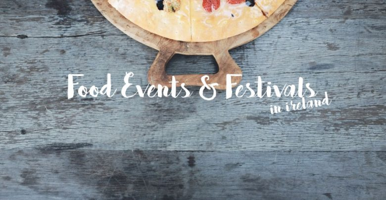 Food events and festivals in Ireland