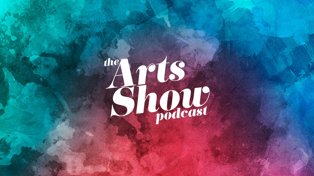 The Arts Show Podcast