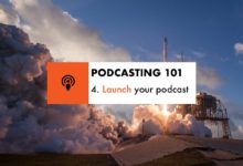 Podcasting 101: Launch your podcast