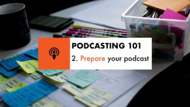 Podcasting 101: Prepare your podcast