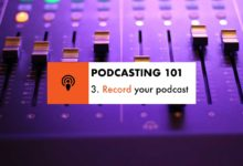 Podcasting 101: Record your podcast