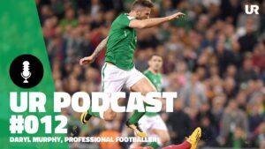 UR Podcast #012: Daryl Murphy. Background photo via FAI.ie
